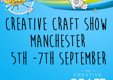 Manchester Creative Craft Show 5th-7th Sept 2019
