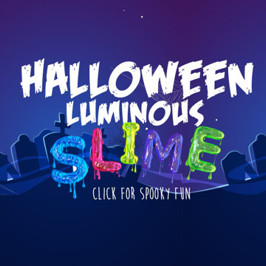 Luminous slime workshops this Halloween - the spookiest, slimiest time of the year!