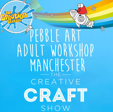 Manchester Thurs 5th Sept Creative Craft Show - Pebble Art for Adults